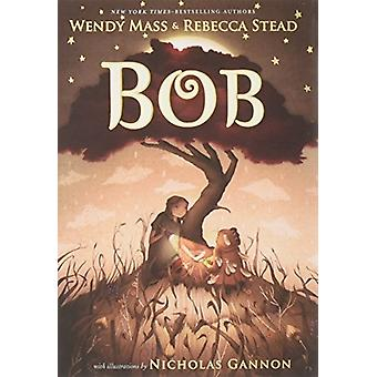 Bob by Wendy Mass - 9781250166623 Book
