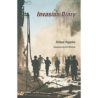 Invasion Diary by Richard Tregaskis - Flint Whitlock - 9780803294554