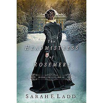 The Headmistress of Rosemere by Ladd & Sarah E.