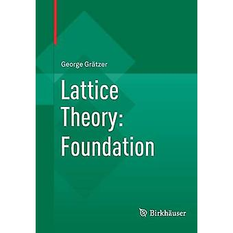 Lattice Theory Foundation by Gratzer & George