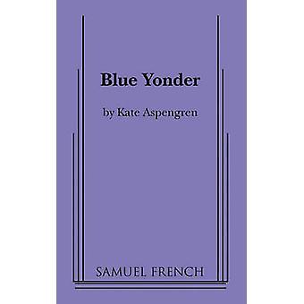 Blauwe Yonder door Kate Aspengren