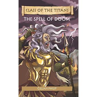Reading Planet  Class of the Titans The Spell of Doom  Le by Gillian Philip