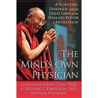 The Minds Own Physician  A Scientific Dialogue with the Dalai Lama on the Healing Power of Meditation by Jon Kabat Zinn
