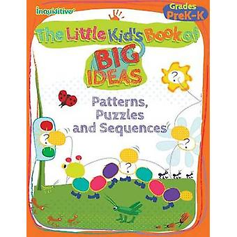The Little Kids Book of BIG Ideas Patterns Puzzles  Sequences by Young & Lauren