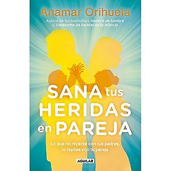 Sana Tus Heridas En Pareja� / Heal Your Wounds as a Couple
