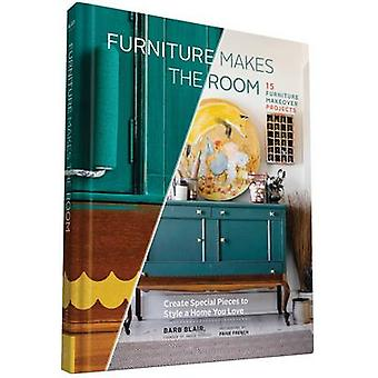 Furniture Makes the Room by Barb Blair
