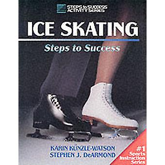 Ice Skating  Steps to Success by Karin Kunzle Watson & Stephen J DeArmond