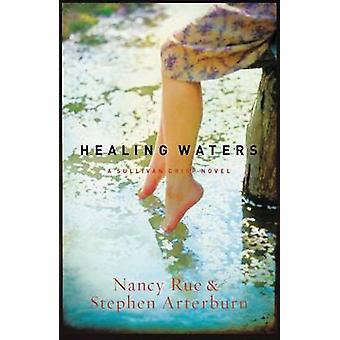 Healing Waters by Nancy N. RueStephen Arterburn