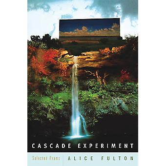 Cascade Experiment Selected Poems by Fulton & Alice