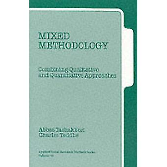 Mixed Methodology Combining Qualitative and Quantitative Approaches by Tashakkori & Abbas