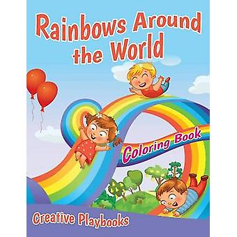 Rainbows Around the World Coloring Book by Creative Playbooks