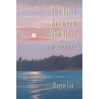 The Time Between The Tides  A Journal by Lea & Maggie