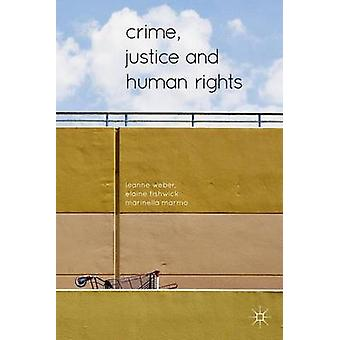 Crime Justice and Human Rights by Weber & Leanne