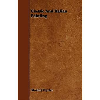 Classic And Italian Painting by Poynter & Edward J