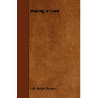 Making A Lawn by Doogue & Luke Joseph