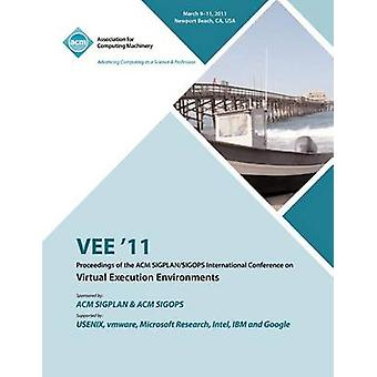 VEE 11 Proceedings of the 2011 ACM SIGPLANSIGOPS International Conference on Virtual Execution Environments by VEE 11 Conference Committee