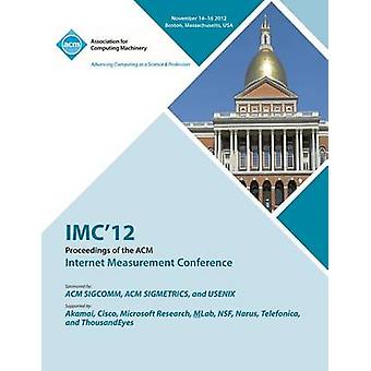 IMC 12 Proceedings of the ACM Internet Measurement Conference by IMC 12 Conference Committee