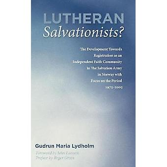 Lutheran Salvationists by Lydholm & Gudrun Maria