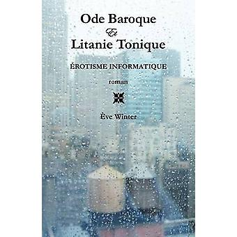 Ode Baroque Et Litanie Tonique by Winter & ve