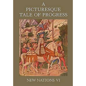A Picturesque Tale of Progress New Nations VI by Miller & Olive Beaupre