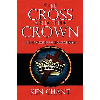 The Cross and The Crown by Chant & Ken
