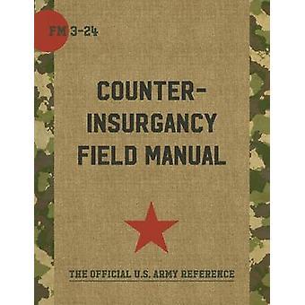 The U.S. ArmyMarine Corps Counterinsurgency Field Manual by Sewall & Sarah