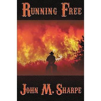 Running Free by Sharpe & John M.