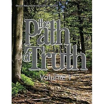 The Path of Truth Volume 1 Christian Education for Adults and Young Adults. by German & Picavea