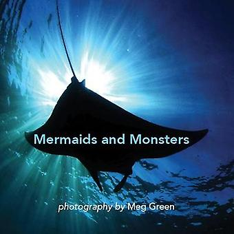 Mermaids and Monsters by Green & Meg