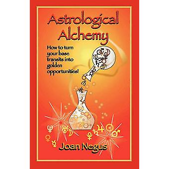 Astrological Alchemy by Negus & Joan