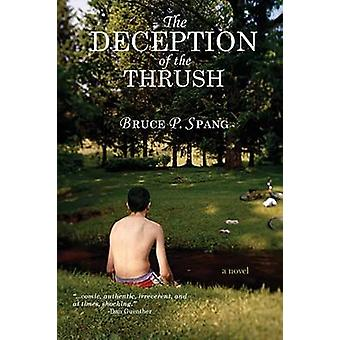 The Deception of the Thrush by Spang & Bruce P.