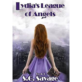 Lydias League of Angels Book 1 by Savage & S. G.
