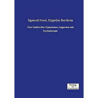 Neue Studien ber Hypnotismus Suggestion und Psychotherapie par Freud & Sigmund