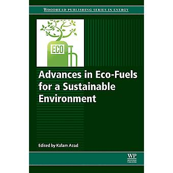 Advances in EcoFuels for a Sustainable Environment by Azad & Kalam