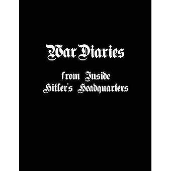 War Diaries from Inside Hitlers Headquarters by Fensch & Thomas