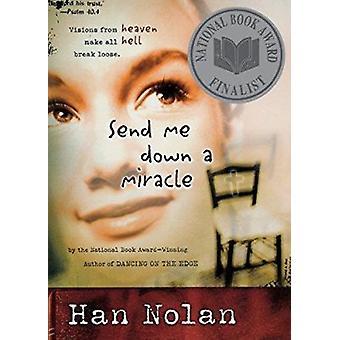 Send Me Down a Miracle by Han Nolan - 9780152046804 Book