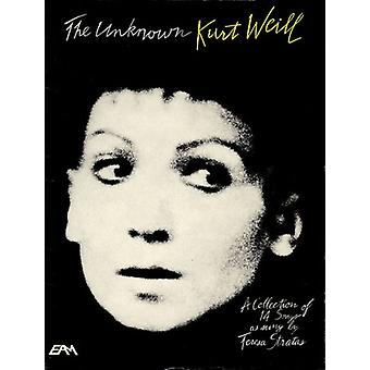 The Unknown Kurt Weill - A Collection of 14 Songs as Sung by Teresa St
