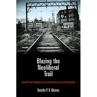 Blazing the Neoliberal Trail - Urban Political Development in the Unit