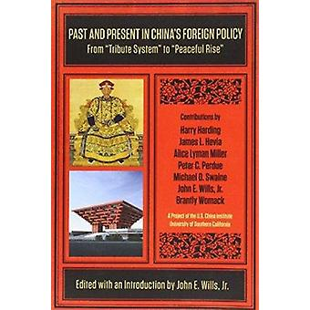 """Past and Present in China's Foreign Policy - From """"""""Tribute"""