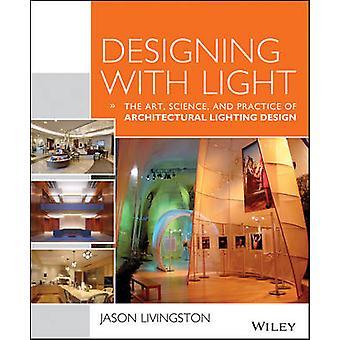 Gestalten mit Licht - Die Kunst - Wissenschaft und Praxis der Architektur