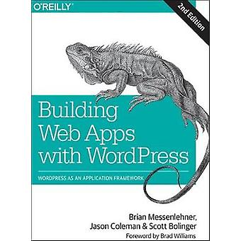 Building Web Apps with WordPress 2e by Brian Messenlehner - 978149199