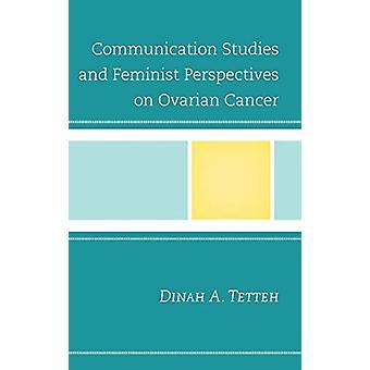 Communicatiestudies en feministische perspectieven op eierstokkanker door