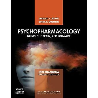 Psychopharmacology - Drugs - the Brain - and Behavior by Jerrold S. Me