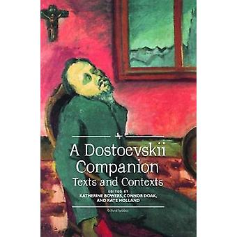 A Dostoevskii Companion - Texts and Contexts by Katherine Bowers - 978