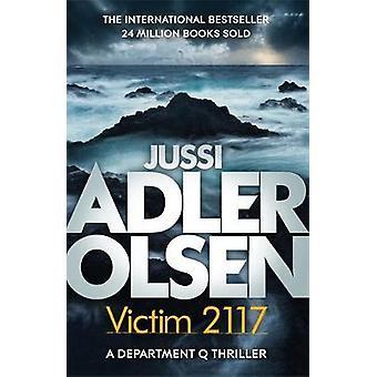 Victim 2117 - Department Q 8 by Jussi Adler-Olsen - 9781786486172 Book