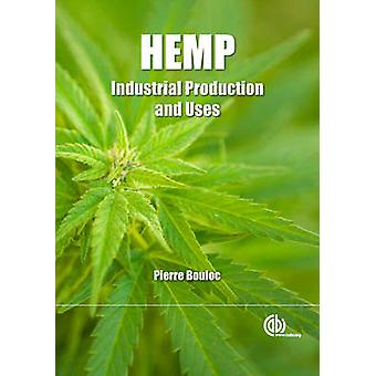 Hemp - Industrial Production and Uses by Pierre Bouloc - Pierre Bouloc