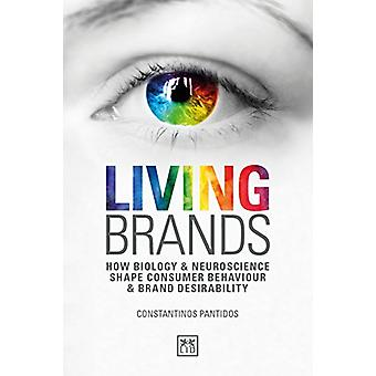 Living Brands - How Biology & Neuroscience Shape Consumer's Behavi