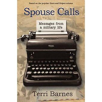 Spouse Calls - Messages from a Military Life by Terri Barnes - 9781934