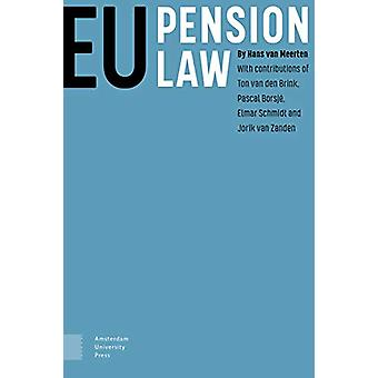 EU Pension Law by Hans van Meerten - 9789463725217 Book