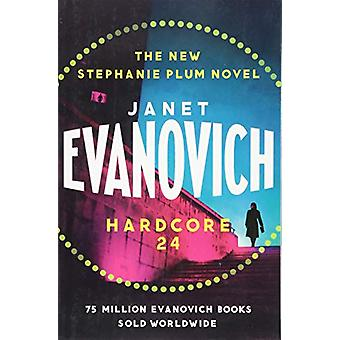 Hardcore Twenty-Four by Janet Evanovich - 9781472245939 Book
